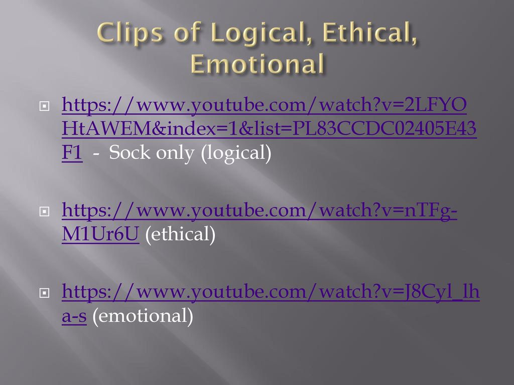 Clips of Logical, Ethical, Emotional
