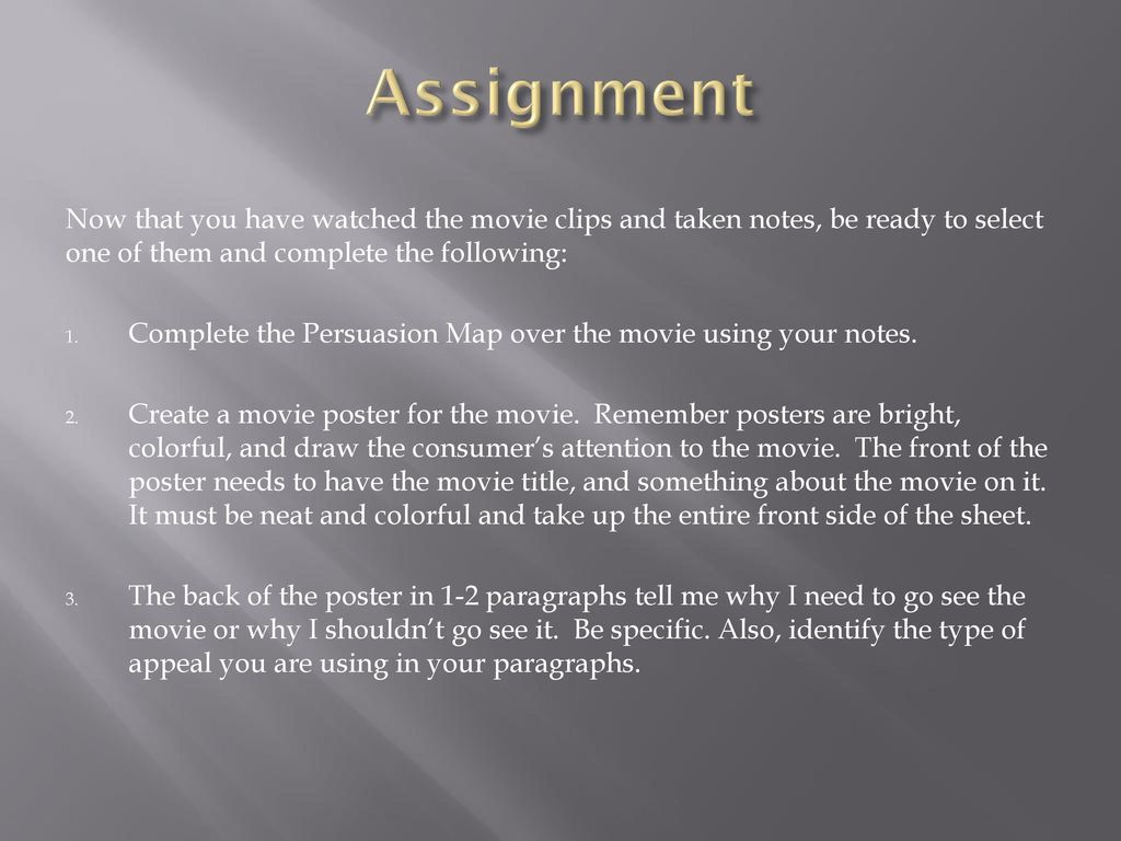 Assignment Now that you have watched the movie clips and taken notes, be ready to select one of them and complete the following: