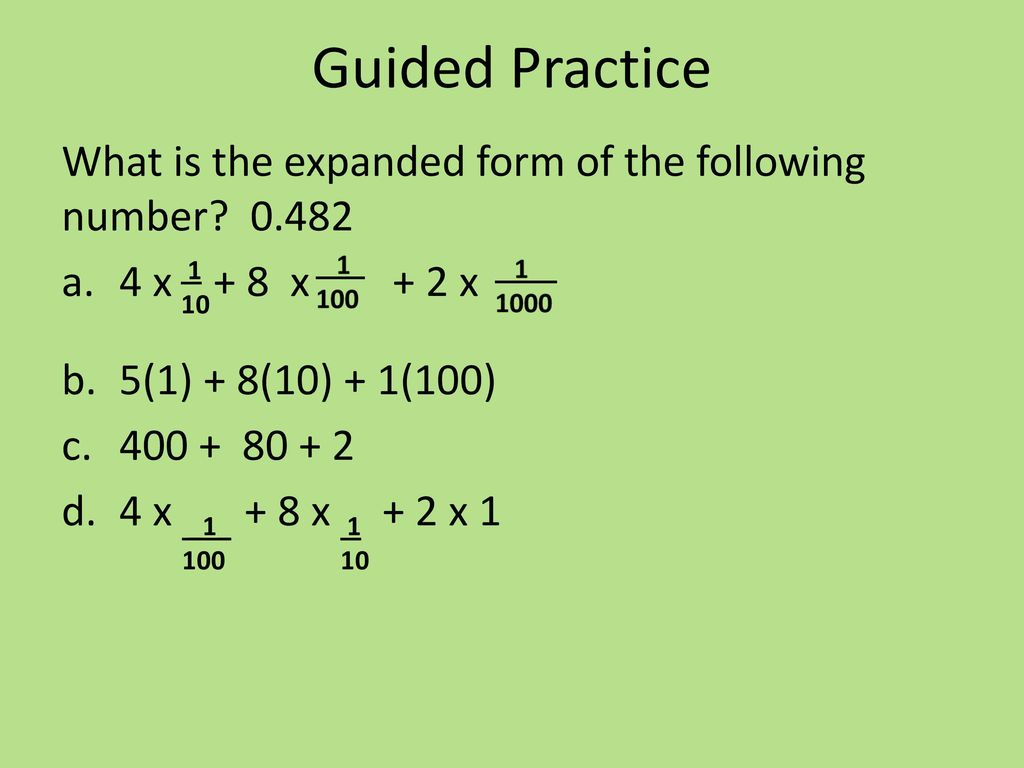 Decimal place value addition and subtraction ppt download guided practice what is the expanded form of the following number 0482 4 x falaconquin