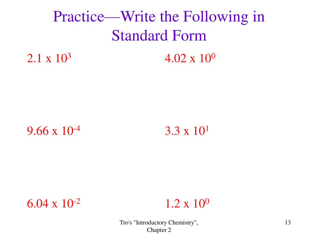 A way of writing large and small numbers ppt download practicewrite the following in standard form falaconquin