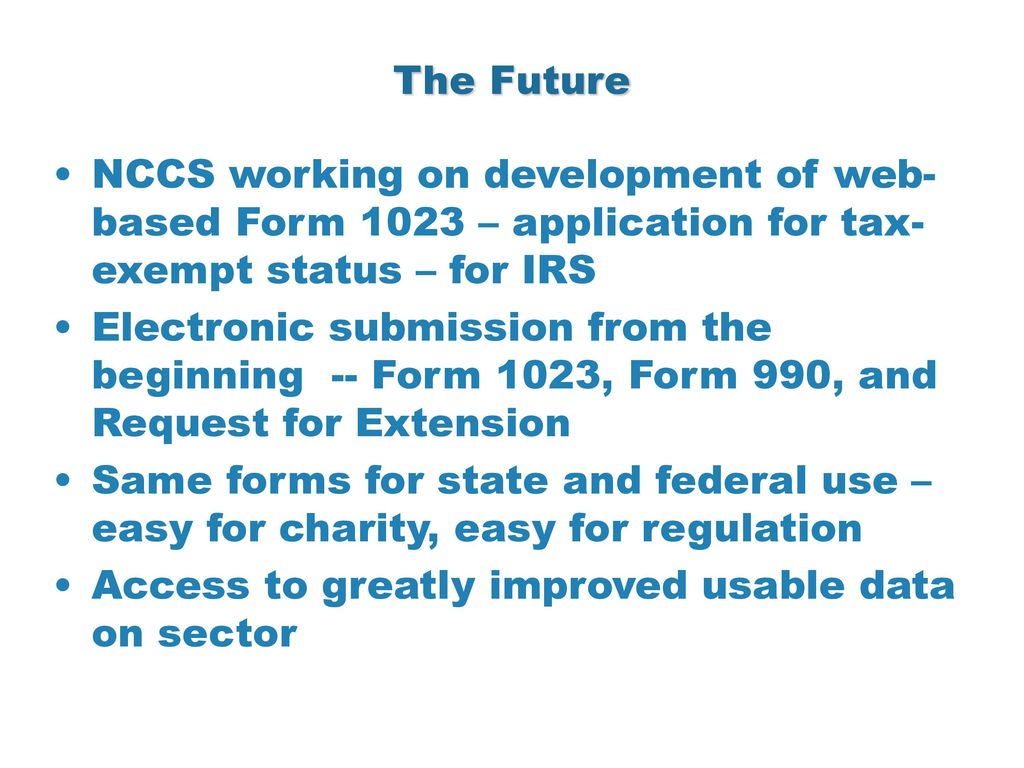 Nccs guidestar nasconet e filing update ppt download the future nccs working on development of web based form 1023 application for tax falaconquin