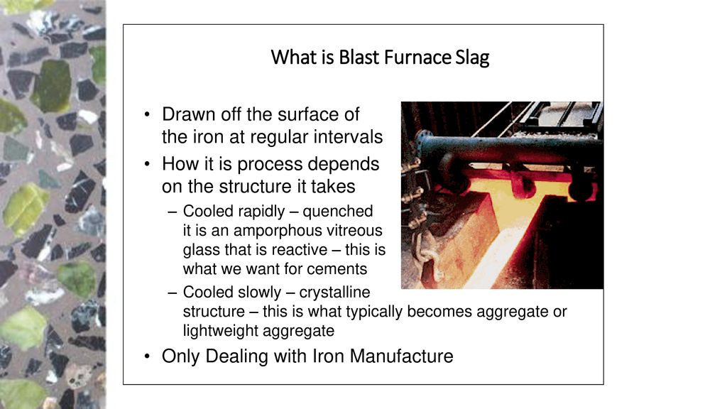 Blast Furnace Slag Aggregate Lightweight : Supplementary cements ppt download