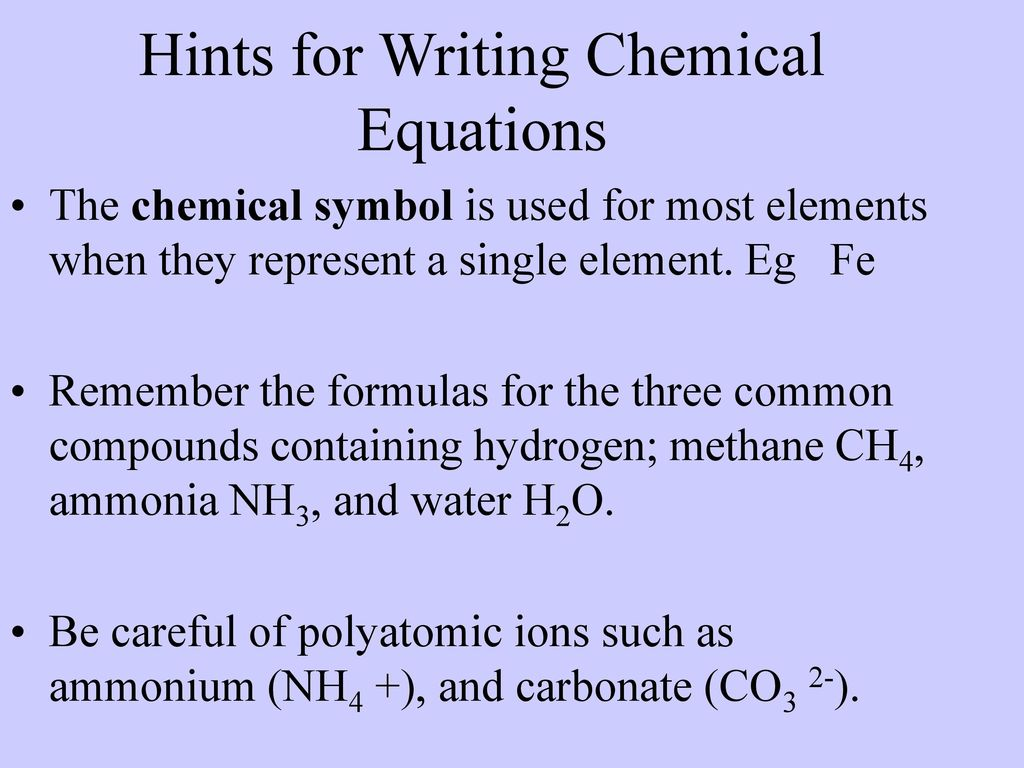 Ch4 atomic theory explains the formation of compounds ppt download hints for writing chemical equations biocorpaavc Gallery