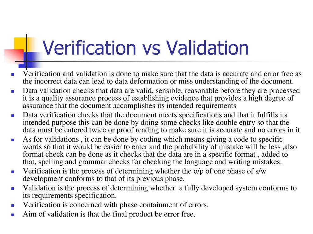 """verification vs validation Verification vs validation or """"verification and validation"""" in software testing april 7, 2017 may 20, 2018 software testing studio comment(0) in software project management, software testing , and software engineering, verification & validation (v&v) is the process of checking that a software system meets specifications and that it ."""