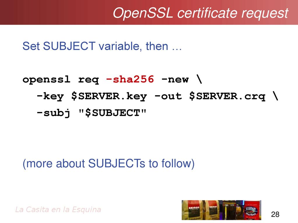 Ssltls and pki getting going with secure sockets ppt download openssl certificate request 1betcityfo Choice Image