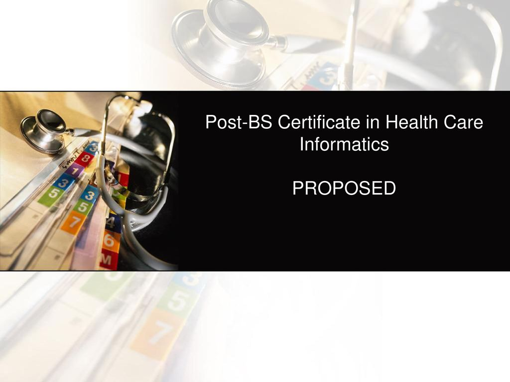 Health information professions ppt download 36 post bs certificate in health care informatics proposed xflitez Choice Image