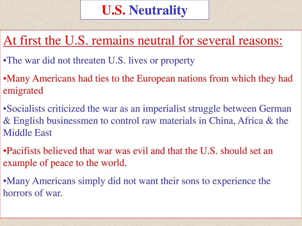 reasons for u s neutrality Us neutrality during the summer of 1914, the tensions in europe that had been growing for many years culminated with the assassination of austrian archduke franz.