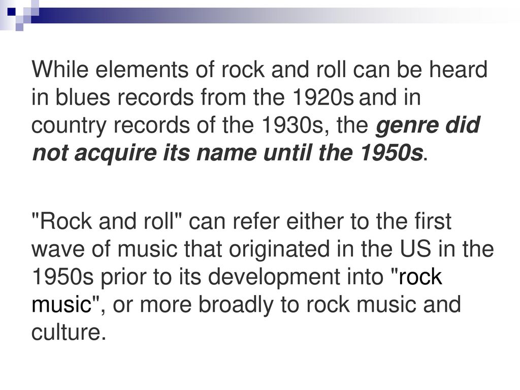 a history of rock and roll in the late 1930s The 1950's saw the emergence and rise of rock 'n' roll and rockabilly carl perkins was one of the pioneers in the creation of rock music and his style is often referred to as rockabilly because it sounds like a combination of country and r&b music with rock influences.
