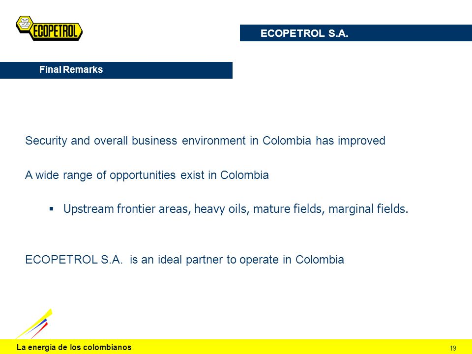 Security and overall business environment in Colombia has improved