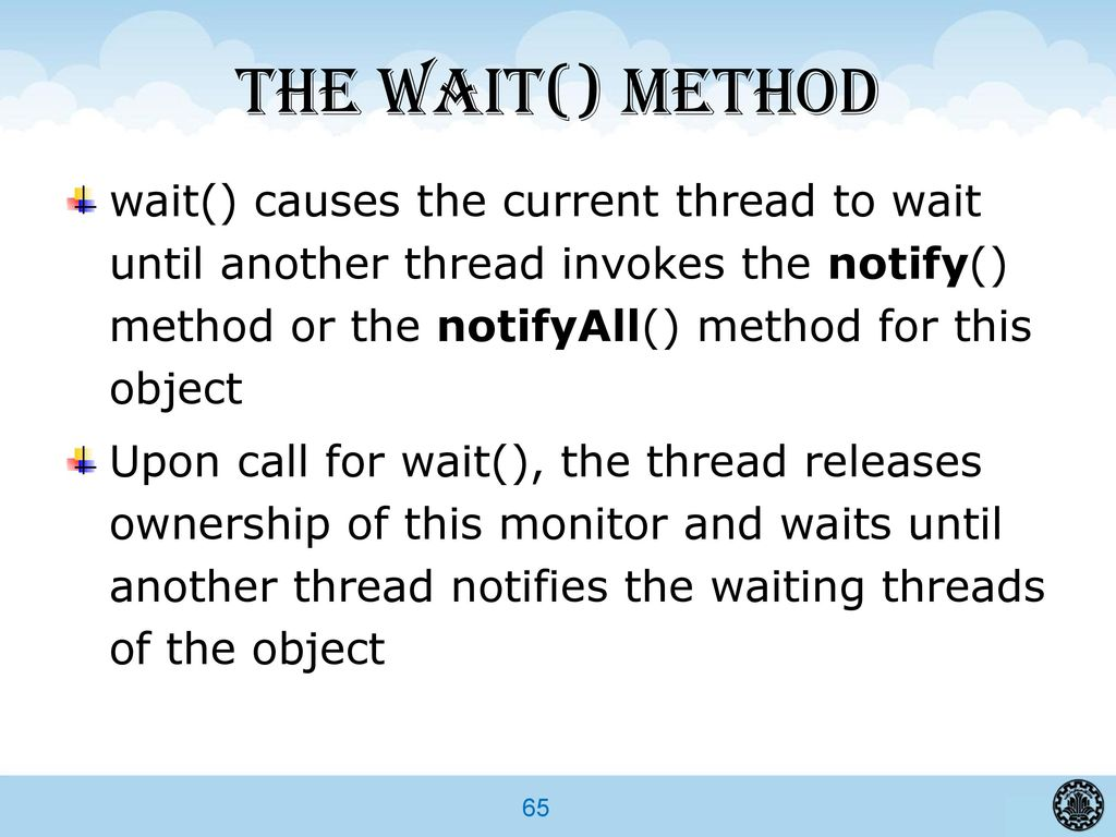 Advanced programming in java ppt download the wait method wait causes the current thread to wait until another baditri Gallery