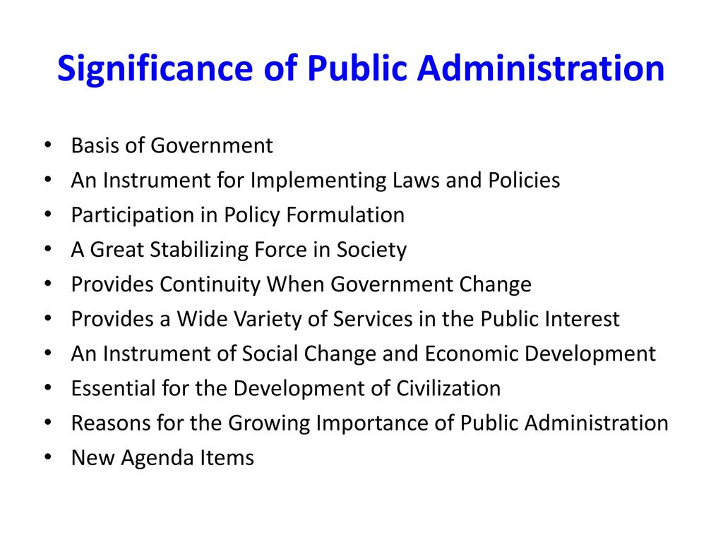 importance of public administration Administrative law: administrative law, the legal framework within which public administration is carried out it derives from the need to create and develop a system of public administration under law, a concept that may be compared with the much older notion of justice under law.