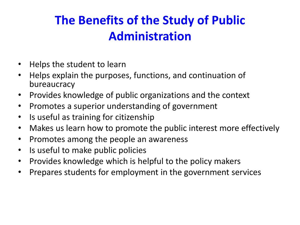a definition and reasons to study public administration Without pas, non-profits would often be stuck in an uphill battle against the complexities of public policy professionals in the field of public administration are the workers who make the government functional they are essential at all levels, from the smallest local office, to the highest halls of executive and legislative power.