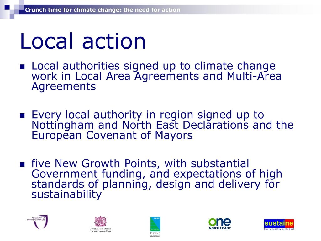 Crunch time for climate change the need for action ppt download local action local authorities signed up to climate change work in local area agreements and multi platinumwayz