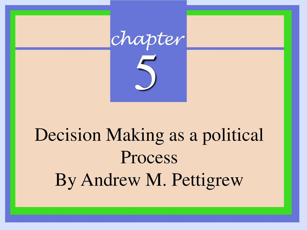 the political decision making process Group decision-making  some issues are also so simple that a group decision-making process leads to too many cooks in the kitchen: for such trivial issues, having .