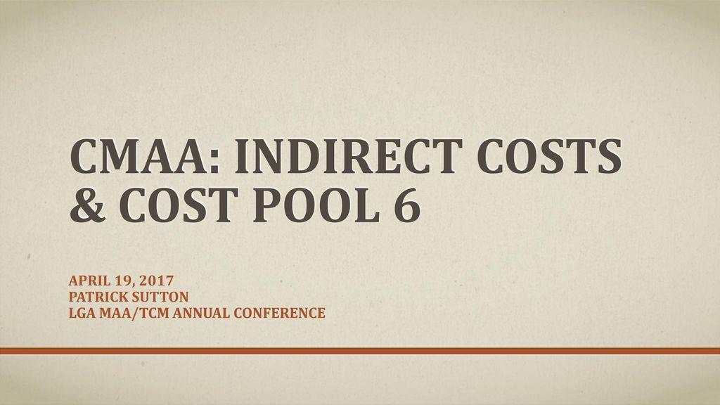 CMAA: Indirect Costs U0026 Cost Pool 6