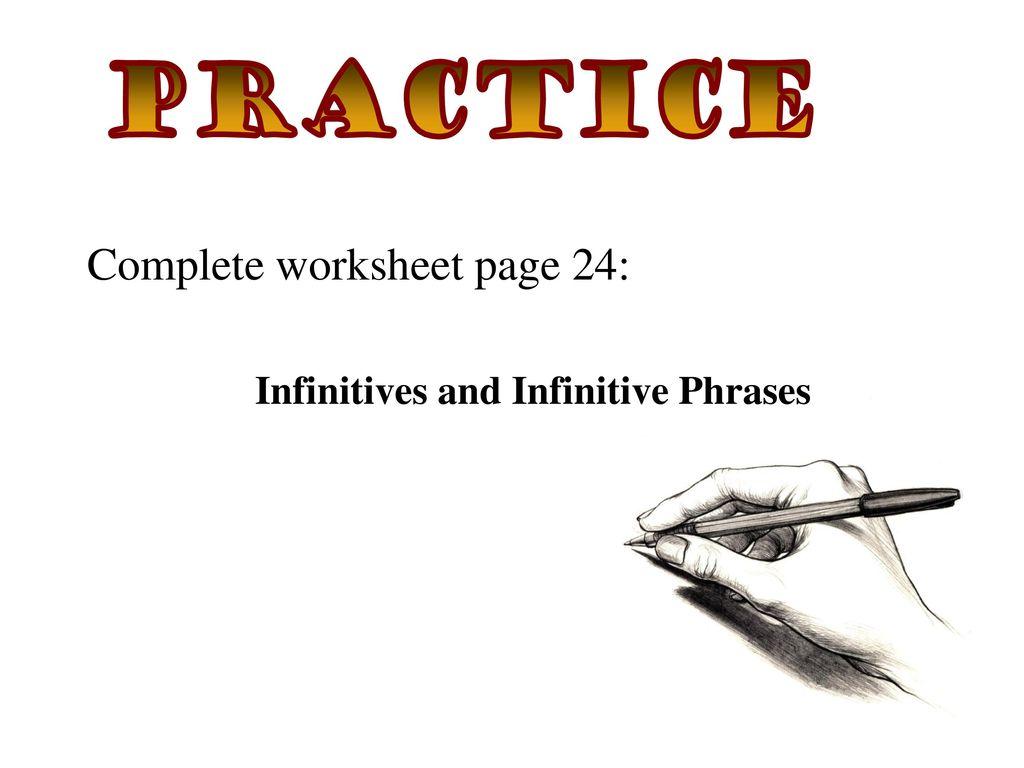 worksheet Infinitive Phrase Worksheet practicing phrases ppt download infinitives and infinitive phrases