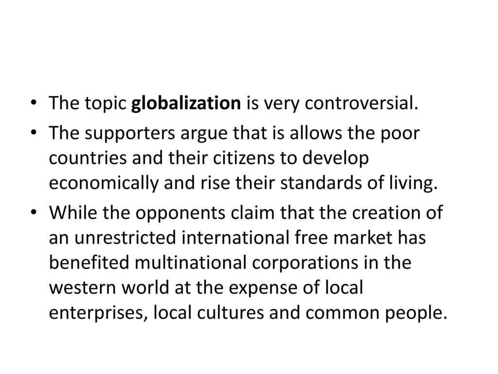 an analysis of the controversial topic of globalization Full-text paper (pdf): globalization remains a controversial issue  currency  re-denomination experience in several countries: a comparative analysis.