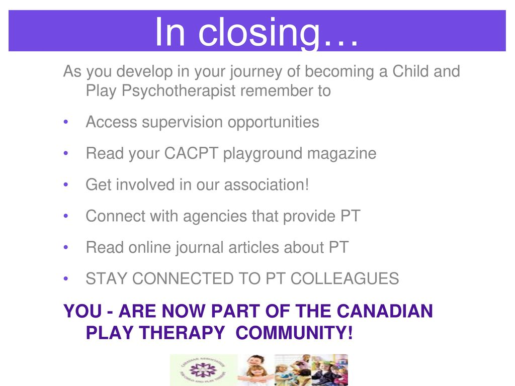 Introduction to play therapy day one ppt download you are now part of the canadian play therapy community 1betcityfo Gallery