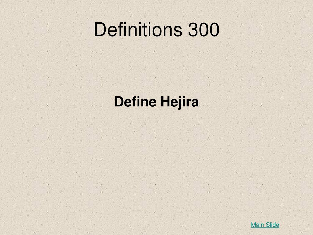 Religious jeopardy christianity judaism islam definitions people 19 definitions 300 define hejira main slide pooptronica