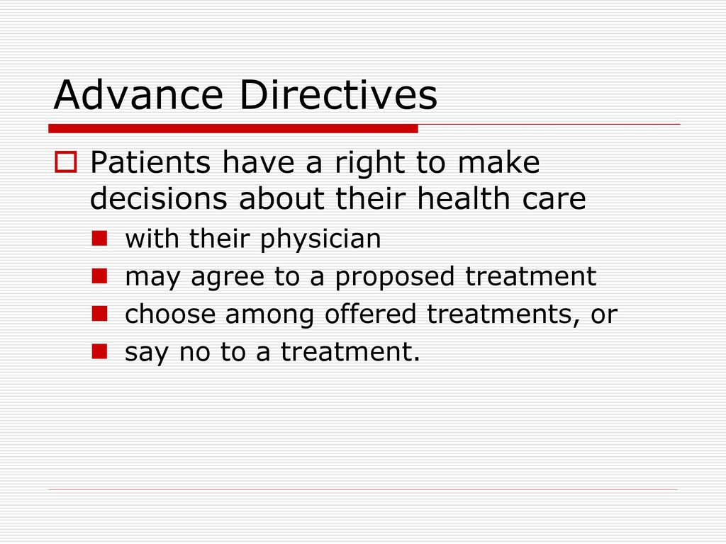 advance directives patient end of life decisions Advance directives and end-of-life decisions  usually rely on family members to  agree on medical care for patients who can't make decisions for themselves.