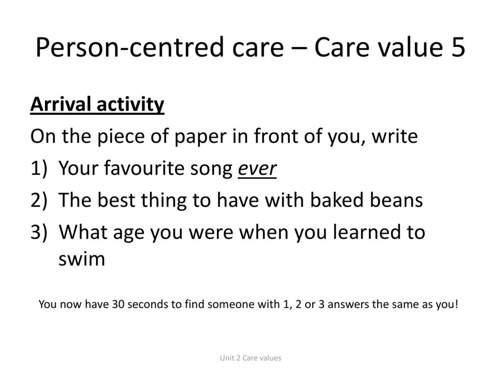 task 2 person centred values Care values • a person-centred approach to care learners to complete task 2 at scheme of work - unit 2doc.