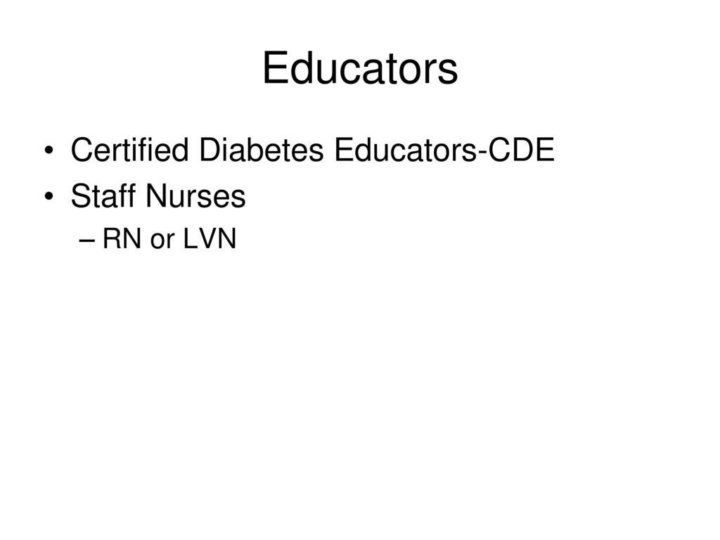 Nursing management diabetes mellitus ppt download 37 educators certified diabetes educators cde staff nurses rn or lvn 1betcityfo Image collections