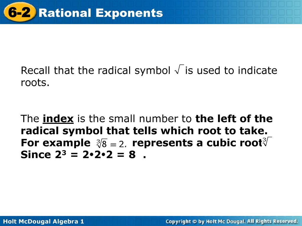 6 2 rational exponents warm up lesson presentation lesson quiz recall that the radical symbol is used to indicate roots biocorpaavc