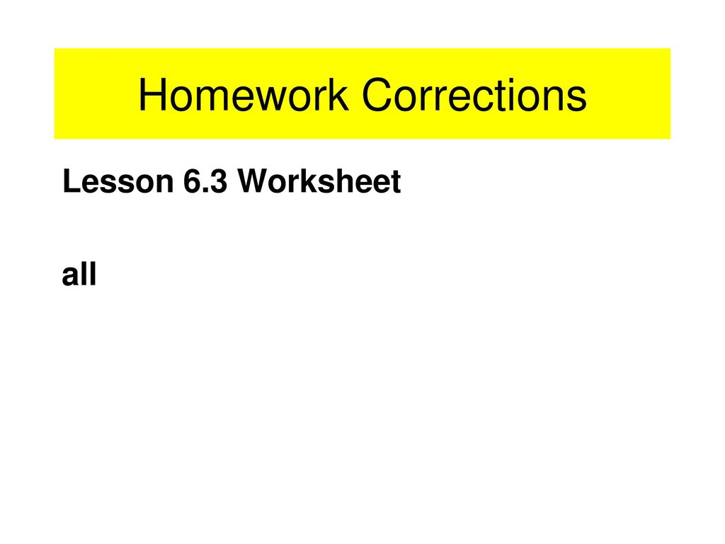 3 Homework Corrections Lesson 6.3 Worksheet all