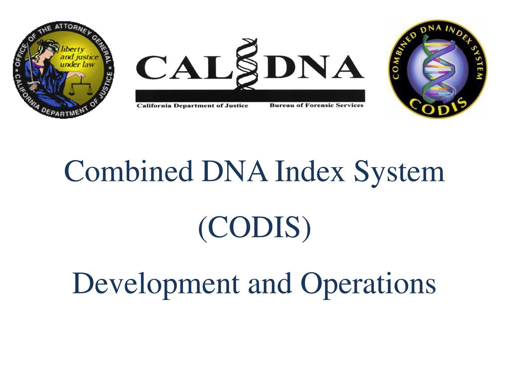 Combined DNA Index System (CODIS) Development and Operations