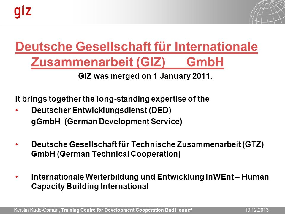 GIZ was merged on 1 January 2011.