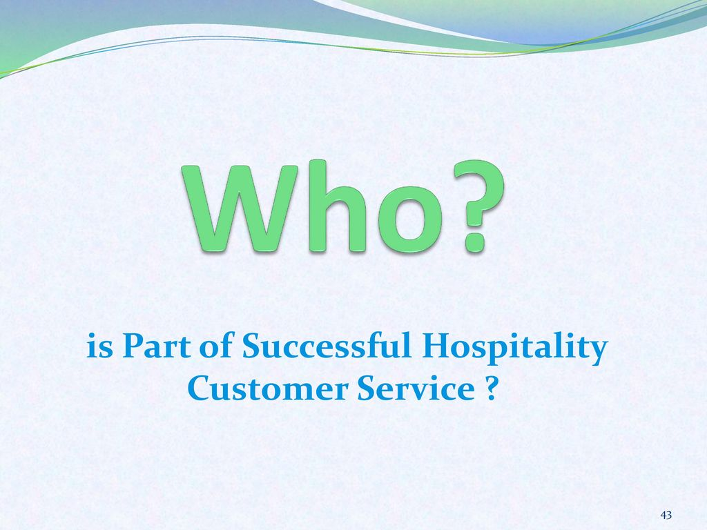 hospitality and customer service analysis Service quality and customer satisfaction the relationship between customer satisfaction and service quality is a controversial issue in the literature.