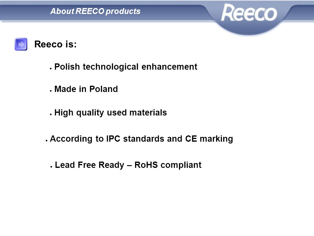 Reeco is: Polish technological enhancement Made in Poland