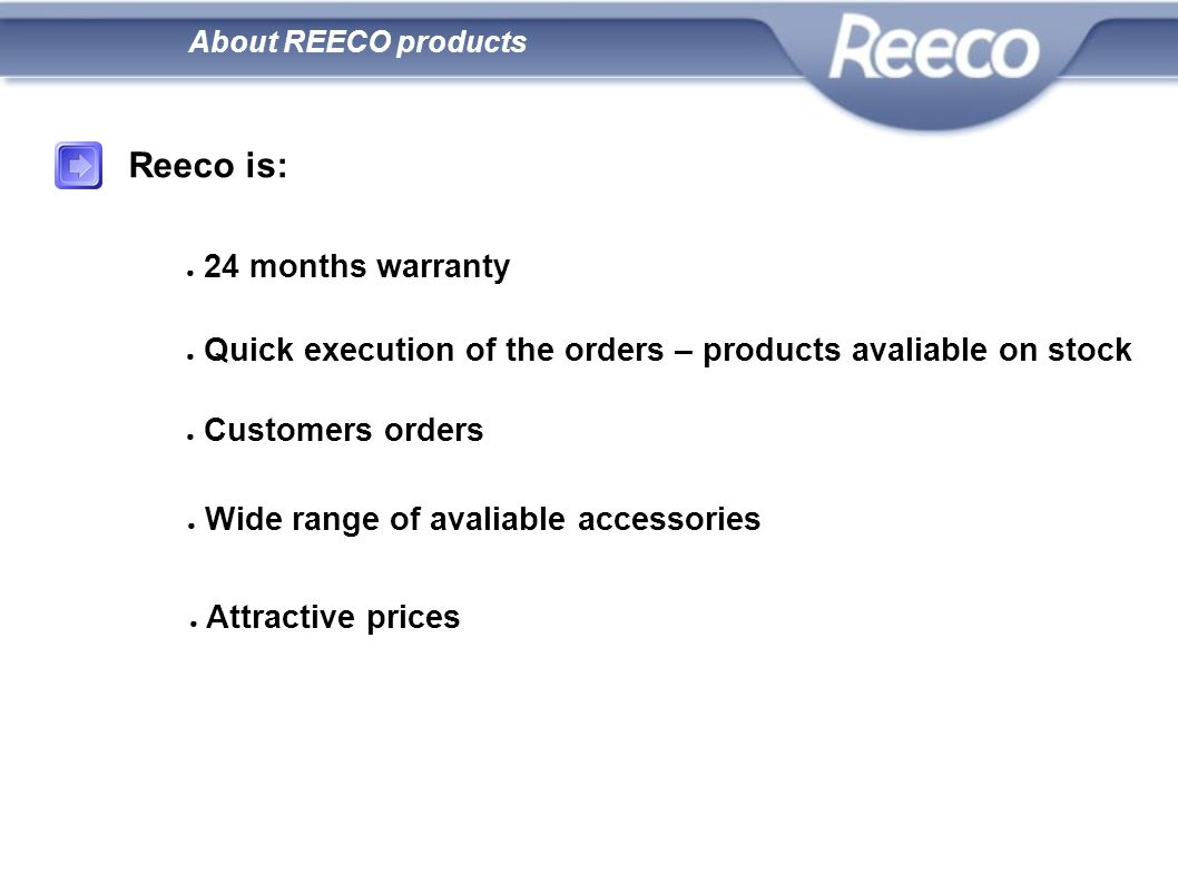 Reeco is: 24 months warranty