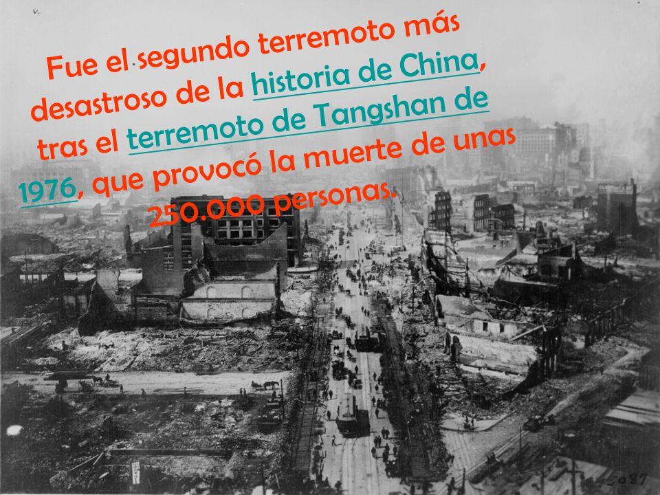 Fue el segundo terremoto más desastroso de la historia de China, tras el terremoto de Tangshan de 1976, que provocó la muerte de unas 250.000 personas.