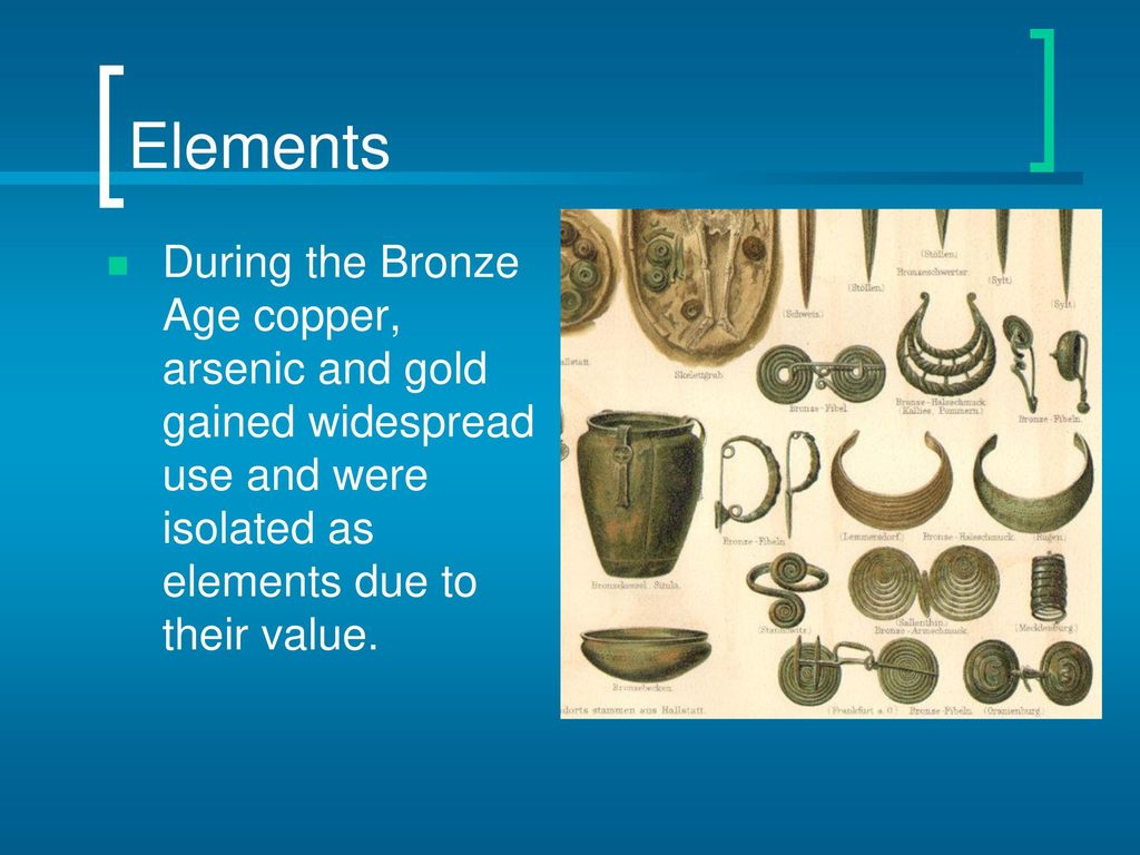 Periodic table of the elements ppt download 5 elements during the bronze age copper arsenic and gold gained widespread use and were isolated as elements due to their value urtaz Images