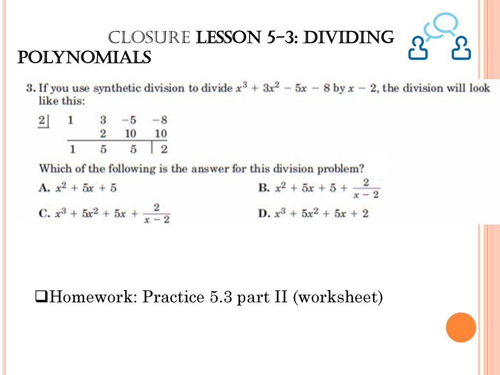 worksheet Dividing Polynomials Worksheet chapter 5a polynomials ppt download closure lesson 5 3 dividing polynomials