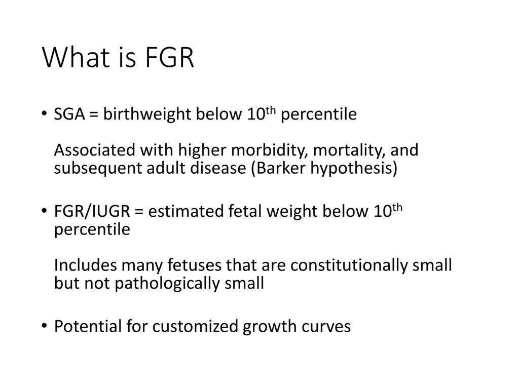 Fetal growth restriction ppt download what is fgr sga birthweight below 10th percentile associated with higher morbidity mortality nvjuhfo Images