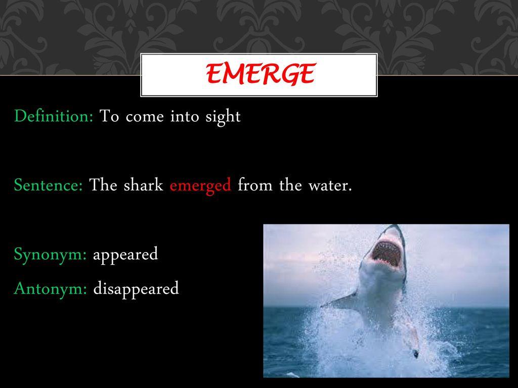 10 Emerge Definition: ...