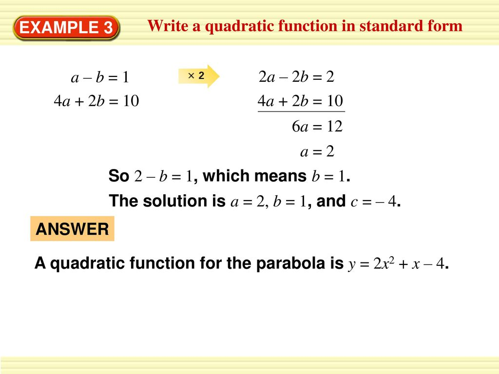 Write a quadratic function in vertex form ppt download example 3 write a quadratic function in standard form a b 1 falaconquin