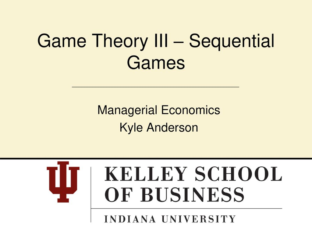 Game Theory Iii Sequential Games Ppt Download