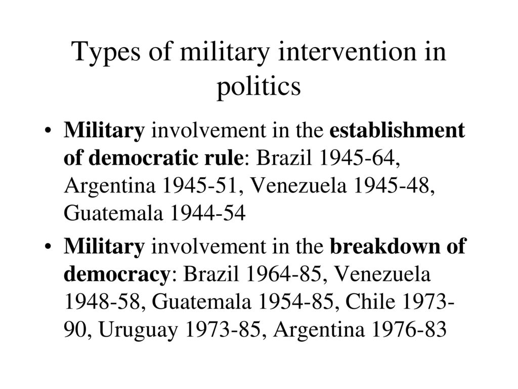 military interventions in politics Economic and indirect military interventions are found not  peacekeepers also  increase political stability because the foreign soldiers are not.