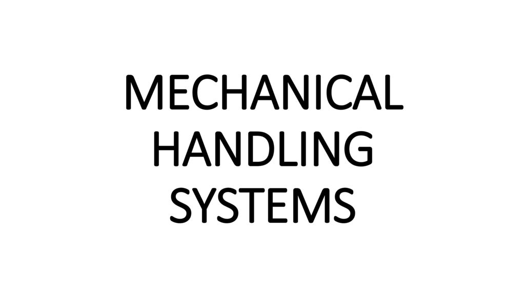 MECHANICAL HANDLING SYSTEMS