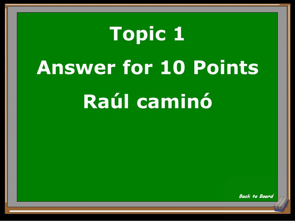 Topic 1 Answer for 10 Points Raúl caminó
