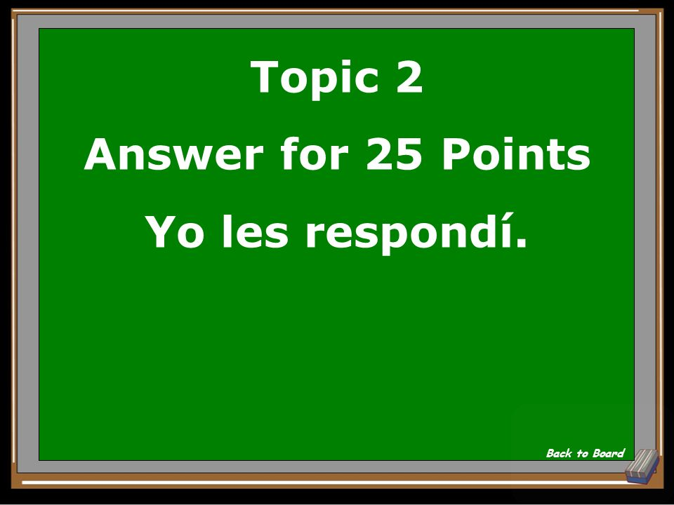 Topic 2 Answer for 25 Points Yo les respondí.