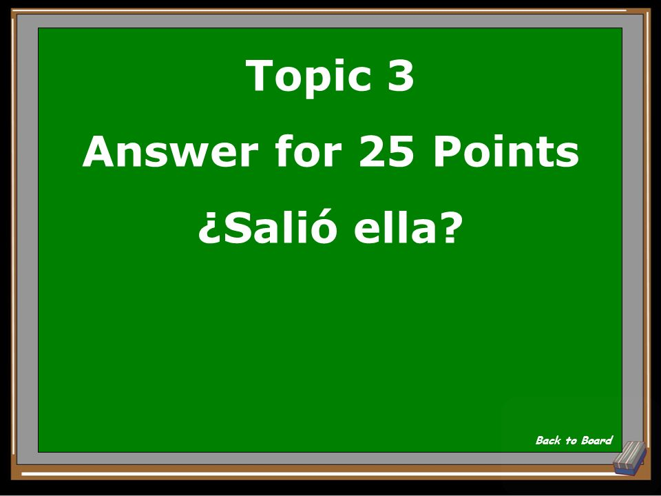 Topic 3 Answer for 25 Points ¿Salió ella
