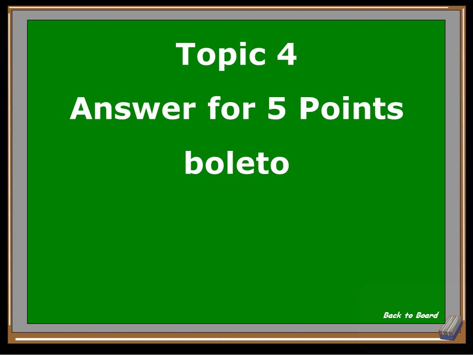 Topic 4 Answer for 5 Points boleto