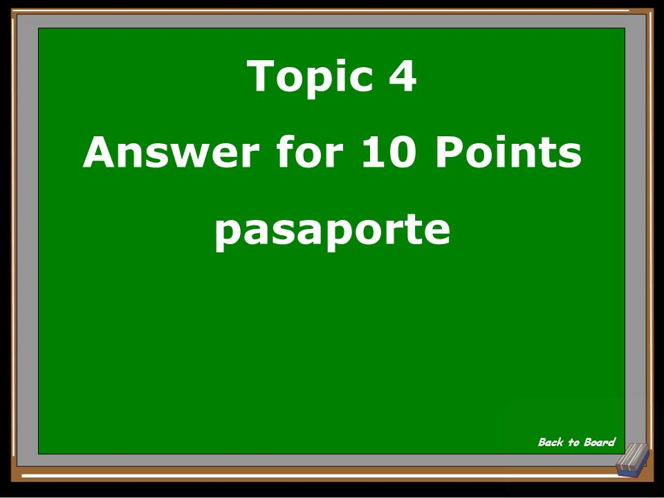 Topic 4 Answer for 10 Points pasaporte