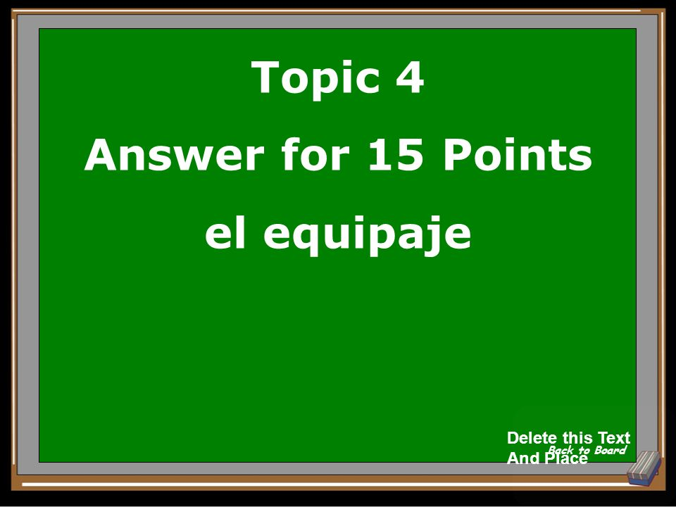 Topic 4 Answer for 15 Points el equipaje