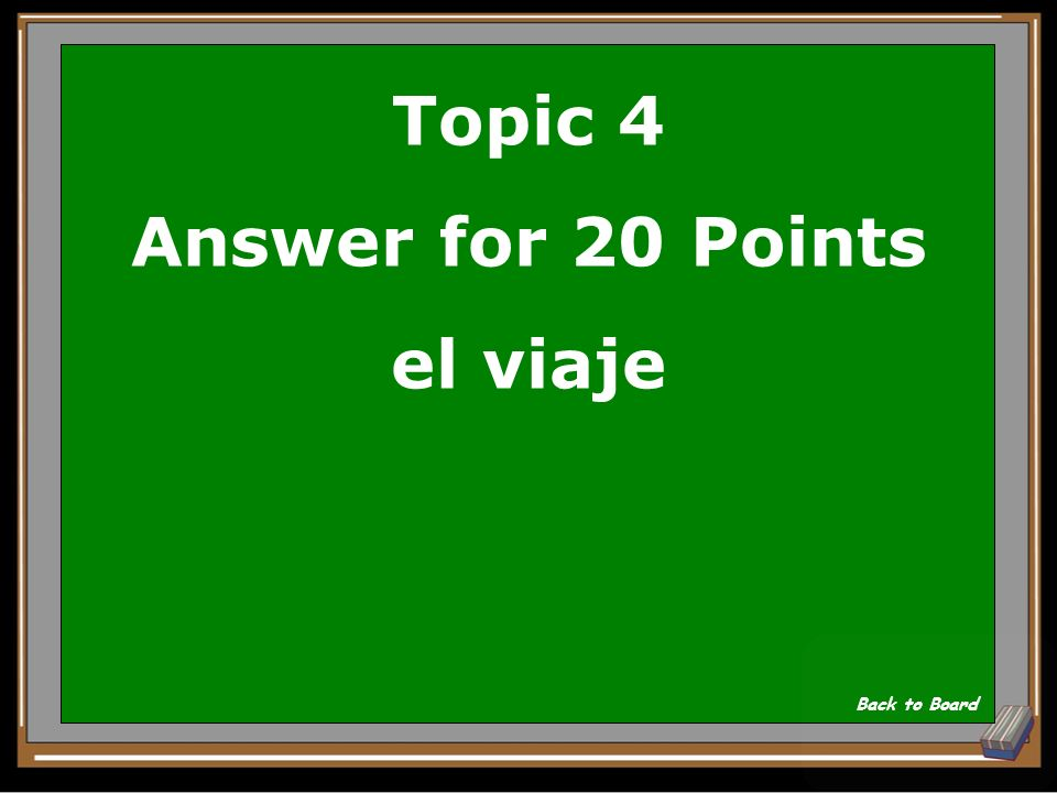 Topic 4 Answer for 20 Points el viaje