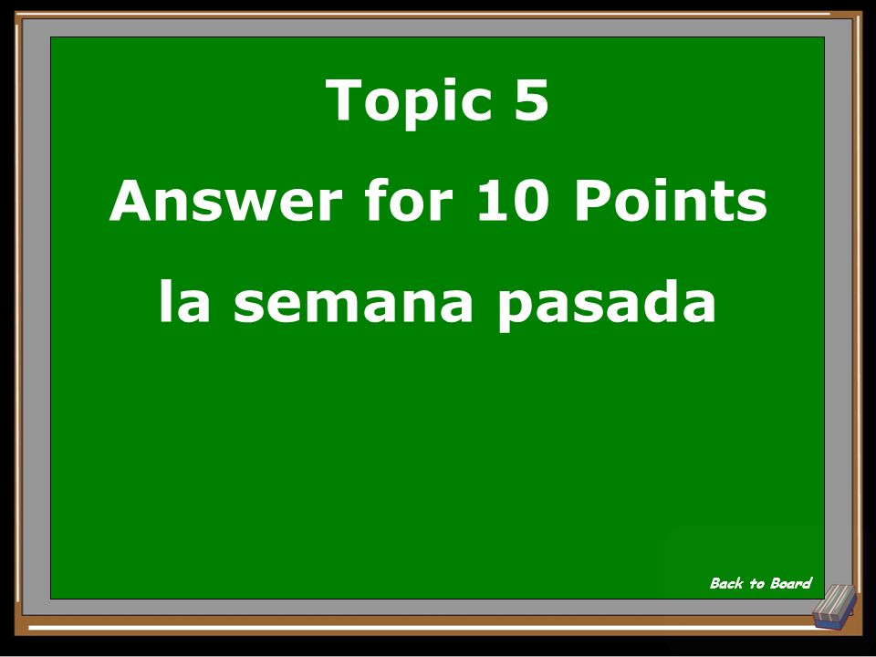 Topic 5 Answer for 10 Points la semana pasada